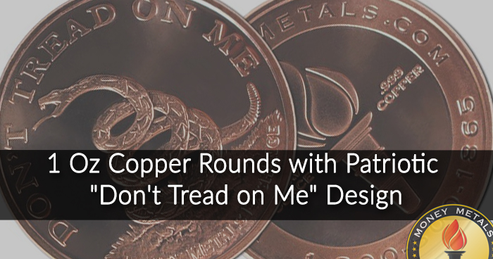 Don't Tread on me 1 oz Copper Rounds from Money Metals Exchange