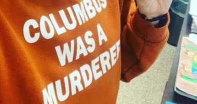 Elementary School Teacher Wears 'Columbus Was a Murderer' Shirt to School