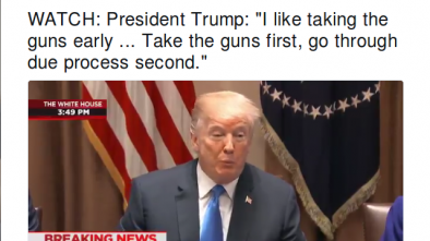 Trump: 'Take the Guns First, Go through Due Process Second'