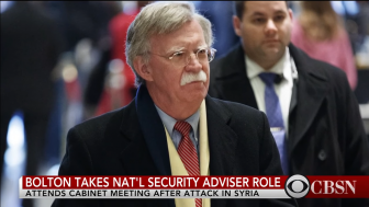 Trump's National Security Adviser Bolton Changes his View of Syrian Intervention
